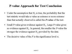 Pvalue Approach for Test Conclusion Under the assumption