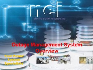 electric power engineering Outage Management System Overview Your