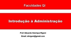 Faculdades QI Introduo Administrao Prof Eduardo Henrique Rigoni