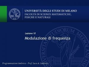 Lezione 18 Modulazione di frequenza Programmazione timbrica Prof