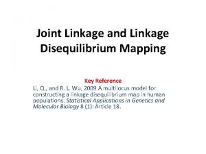 Joint Linkage and Linkage Disequilibrium Mapping Key Reference