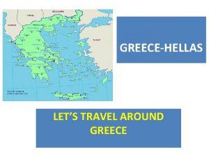 GREECEHELLAS LETS TRAVEL AROUND GREECE WHERE IS GREECE