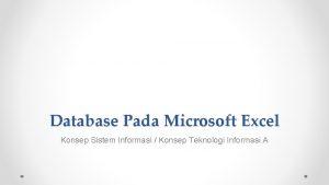 Database Pada Microsoft Excel Konsep Sistem Informasi Konsep
