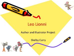 Leo Lionni Author and Illustrator Project Shelby Curry