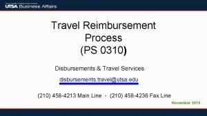 Travel Reimbursement Process PS 0310 Disbursements Travel Services