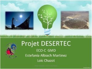 Projet DESERTEC ECOC GMD Estefana Albiach Martinez Loc