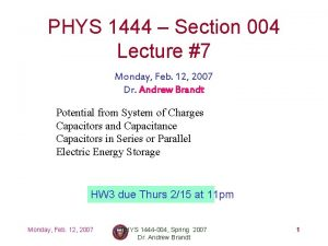 PHYS 1444 Section 004 Lecture 7 Monday Feb