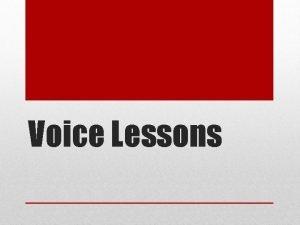 Voice Lessons 1 Voice 2 Tone 3 Diction