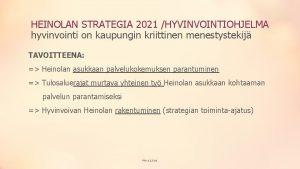 HEINOLAN STRATEGIA 2021 HYVINVOINTIOHJELMA hyvinvointi on kaupungin kriittinen