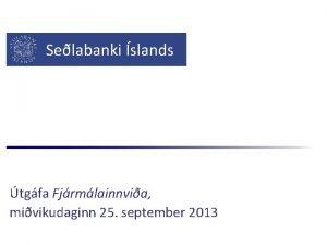 Selabanki slands tgfa Fjrmlainnvia mivikudaginn 25 september 2013