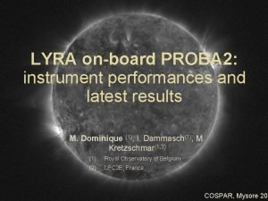 LYRA onboard PROBA 2 instrument performances and latest