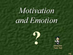 Motivation and Emotion Interactive Topic Test rcg 1