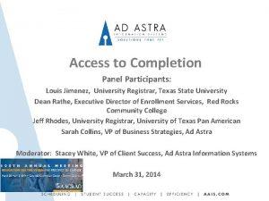 Access to Completion Panel Participants Louis Jimenez University