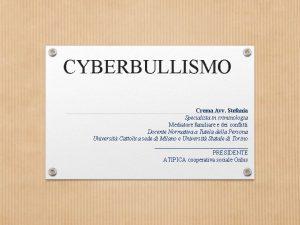 CYBERBULLISMO Crema Avv Stefania Specialista in criminologia Mediatore
