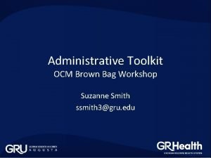 Administrative Toolkit OCM Brown Bag Workshop Suzanne Smith