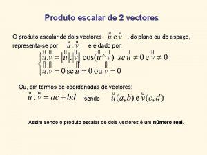 Produto escalar de 2 vectores O produto escalar