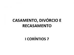 CASAMENTO DIVRCIO E RECASAMENTO I CORNTIOS 7 PESSOAS