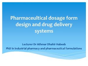 Pharmaceultical dosage form design and drug delivery systems