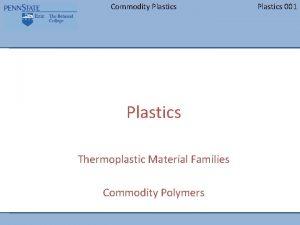 Commodity Plastics Thermoplastic Material Families Commodity Polymers Plastics