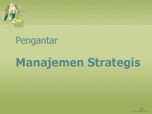 Pengantar Manajemen Strategis Sifat dari Manajemen Strategis n