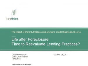 The Impact of WorkOut Options on Borrowers Credit