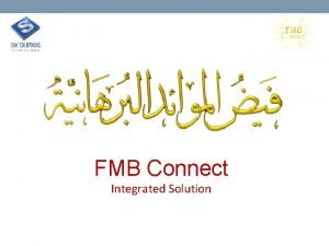 FMB Connect Integrated Solution FMB Connect Integrated Solution