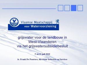 grijswater voor de landbouw in WestVlaanderen via het