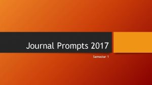 Journal Prompts 2017 Semester 1 Journal Prompts for
