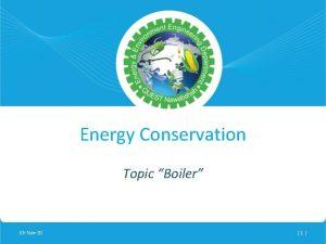 Energy Conservation Topic Boiler 03 Nov20 1 Boiler