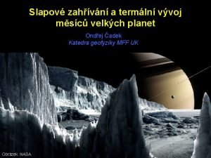 Slapov zahvn a termln vvoj msc velkch planet