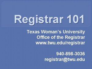 Registrar 101 Texas Womans University Office of the
