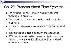 Ch 29 Predetermined Time Systems n n n