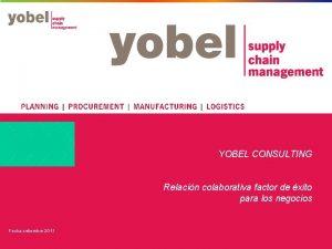 YOBEL CONSULTING Relacin colaborativa factor de xito para