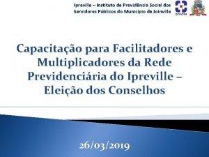 Ipreville Instituto de Previdncia Social dos Servidores Pblicos