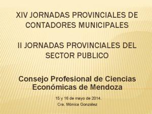 XIV JORNADAS PROVINCIALES DE CONTADORES MUNICIPALES II JORNADAS