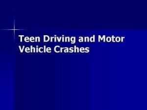 Teen Driving and Motor Vehicle Crashes Crash Statistics