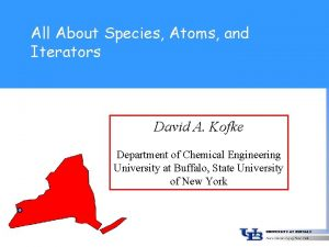 All About Species Atoms and Iterators David A