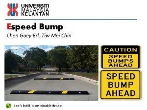 Espeed Bump Chen Guey Erl Tiw Mei Chin