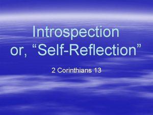 Introspection or SelfReflection 2 Corinthians 13 Background u