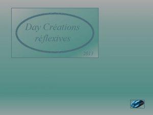 Day Crations rflexives 2013 Svillefut dabord unecolonie grecque