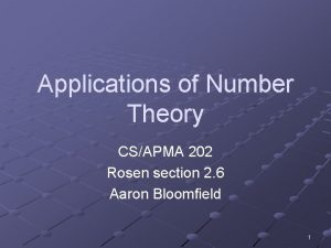 Applications of Number Theory CSAPMA 202 Rosen section