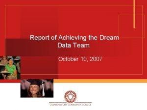 Report of Achieving the Dream Data Team October