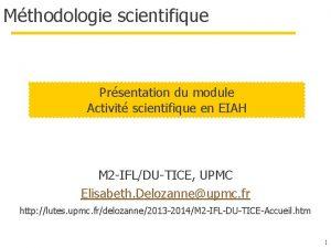 Mthodologie scientifique Prsentation du module Activit scientifique en