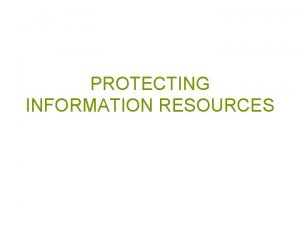 PROTECTING INFORMATION RESOURCES Spyware and Adware Spyware Software