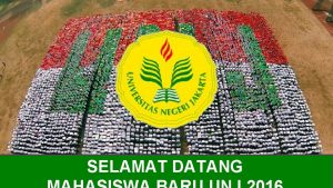 SELAMAT DATANG MASA PENGENALAN AKADEMIK UNIVERSITAS NEGERI JAKARTA