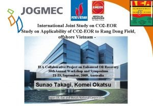 0 International Joint Study on CO 2 EOR