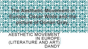 The Aesthetic Movement in Europe Oscar Wilde and