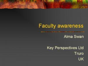 Faculty awareness Alma Swan Key Perspectives Ltd Truro