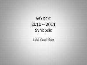 WYDOT 2010 2011 Synopsis I80 Coalition Weather 2010