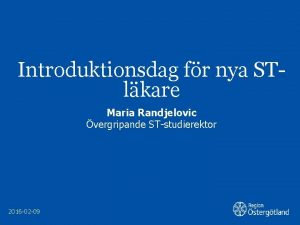 Introduktionsdag fr nya STlkare Maria Randjelovic vergripande STstudierektor